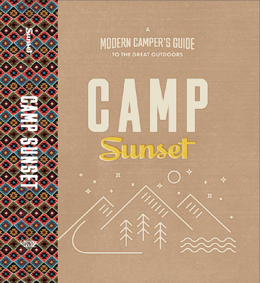 Camp Sunset - A Modern Camper's Guide to the Great Outdoors