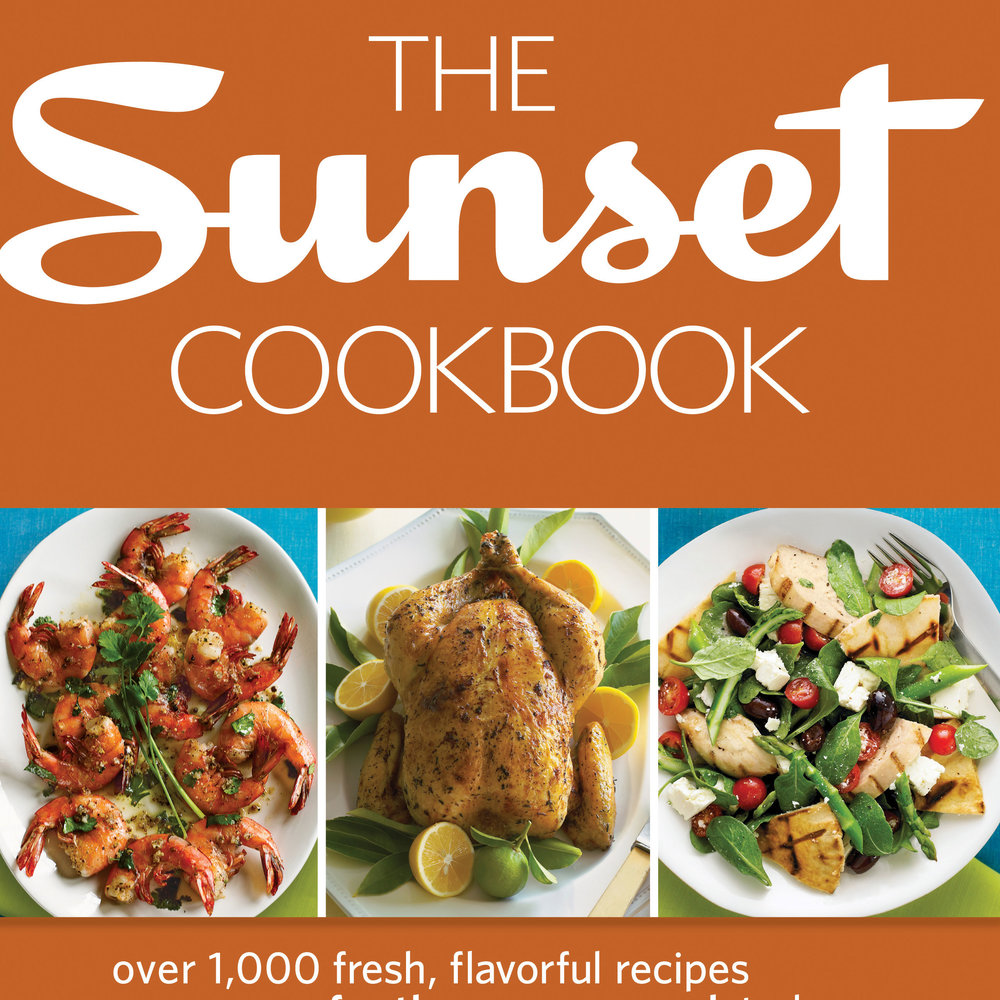 Plus even more from <em>The Sunset Cookbook</em>