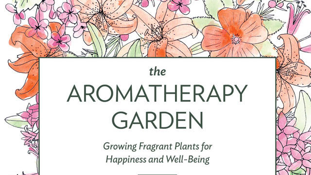 Giveaway: The Aromatherapy Garden, signed by the author!